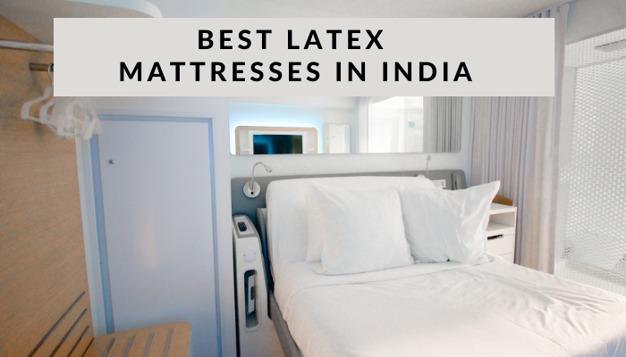 Best latex Mattresses in India