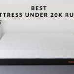 Best Mattress Under 20000 Rupees in India 2021